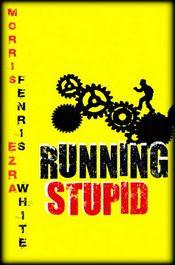 Running Stupid by Morris Fenris and Ezra White