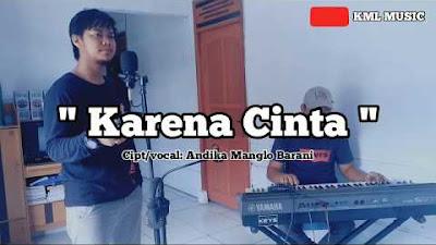 Lirik Lagu Andika Manglo Barani - Karena Cinta
