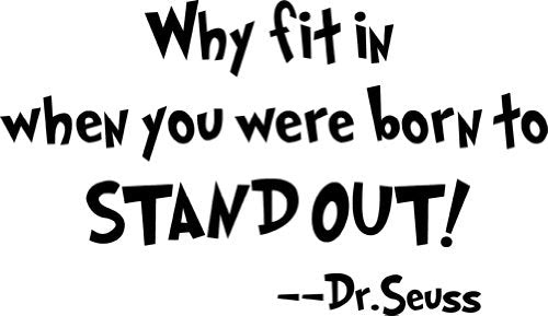 Why Fit In When You Were Born To Stand Out Dr Seuss Decorative