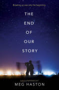 Title: The End of Our Story, Author: Meg Haston