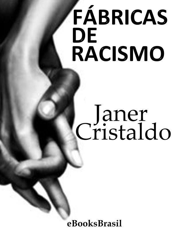 Fábricas De Racismo Janer Cristaldo