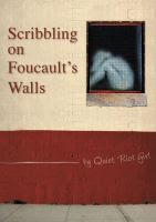 Quiet Riot Girl - Scribbling On Foucault's Walls