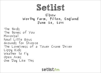 Elbow Setlist Glastonbury Festival, Pilton, England 2011