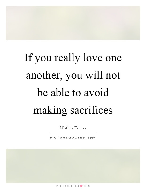 If You Really Love One Another You Will Not Be Able To Avoid