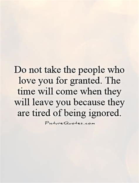 Do Not Take Someone For Granted Quotes