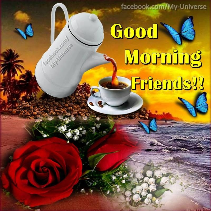 Good Morning My Friends Pictures Photos And Images For Facebook