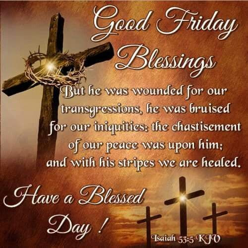 Have A Blessed Day Good Friday Blessings Pictures Photos And