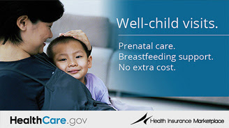 Well-child visits. Prenatal care. Breastfeeding support. No extra cost.