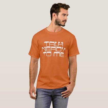 """""""Talk Nerdy"""" T-Shirt"""