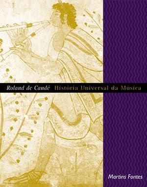 História Universal da Música — Roland de Candé