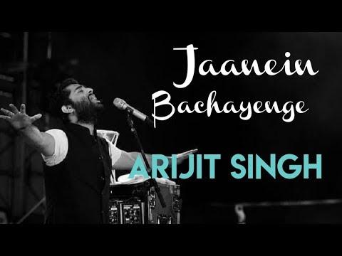 Jaanein Bachayenge Lyrics with english translation  |Arijit Singh