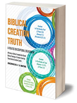 Biblical Creation Truth: A Treatise On Scriptural Creationism