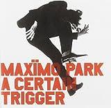 Maxïmo Park - A Certain Trigger