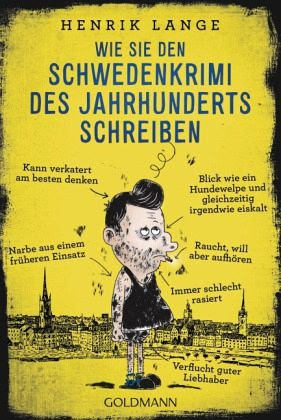 Wie Sie den Schwedenkrimi des Jahrhunderts schreiben - Lange, Henrik