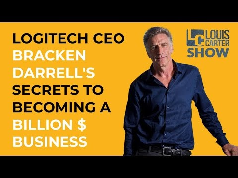 Logitech CEO Bracken Darrell's Secrets to Becoming a Billion $ Business