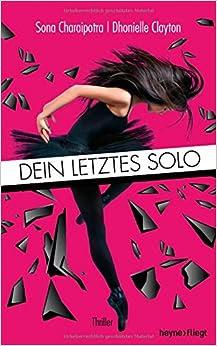 http://www.randomhouse.de/Paperback/Dein-letztes-Solo-Thriller/Sona-Charaipotra/e458815.rhd