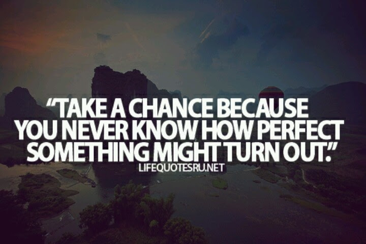 Quotes About Chances In Life 126 Quotes