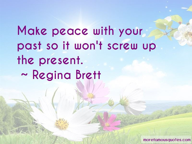 Make Peace With Your Past Quotes Top 10 Quotes About Make Peace