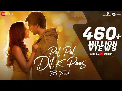 Pal Pal Dil Ke Paas –Title | Sunny Deol,Karan Deol,Sahher |Arijit Singh,Parampara,Sachet,Rishi Rich
