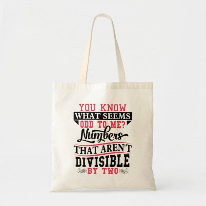 Odd Numbers Math Pun Math Teacher Tote Bag