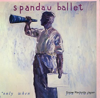 SPANDAU BALLET only when