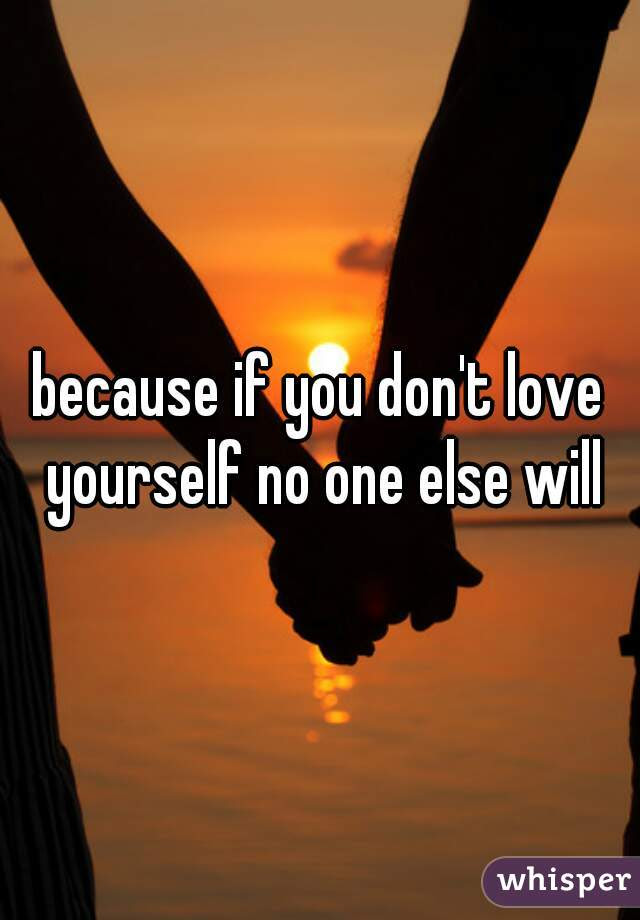 Latest HD How To Love Yourself When No One Else Does