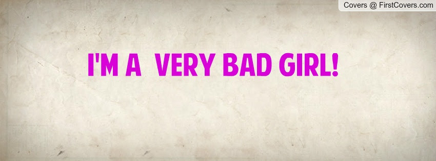 Bad Girl Quotes Bad Girl Sayings Bad Girl Picture Quotes