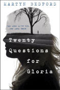 Title: Twenty Questions for Gloria, Author: Martyn Bedford