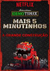Dinotrux - Mais 5 minutinhos: A mega obra | filmes-netflix.blogspot.com