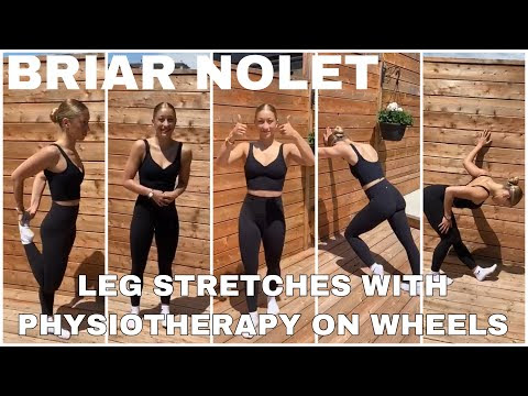 BRIAR NOLET | LEG STRETCHES W/ PHYSIOTHERAPY ON WHEELS
