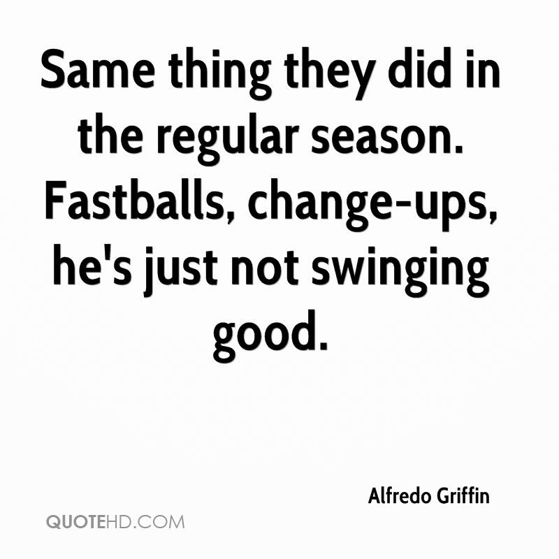 Alfredo Griffin Quotes Quotehd