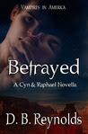 Betrayed: A Cyn & Raphael Novella
