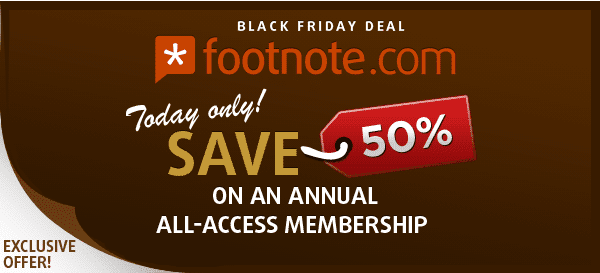 Save 50% on an annual All-Access Footnote.com Membership. Today Only!