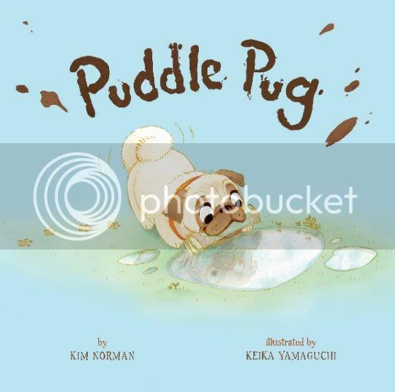 Puddle Pug by Kim Norman and Keika Yamaguchi