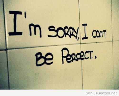 Im Sorry Im Not Perfect Pictures Photos And Images For Facebook