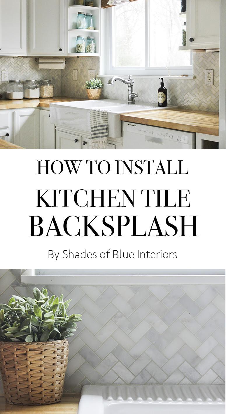 How to Install Kitchen Tile Backsplash - Shades of Blue ...