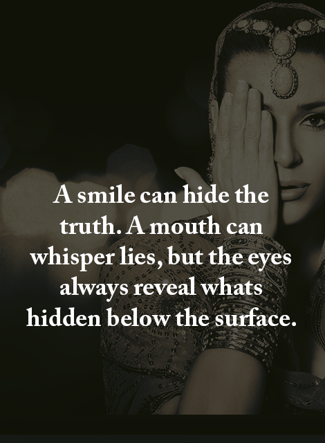 A Smile Can Hide The Truth Quotes Area