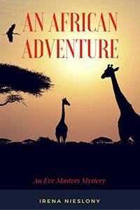 An African Adventure by Irena Nieslony