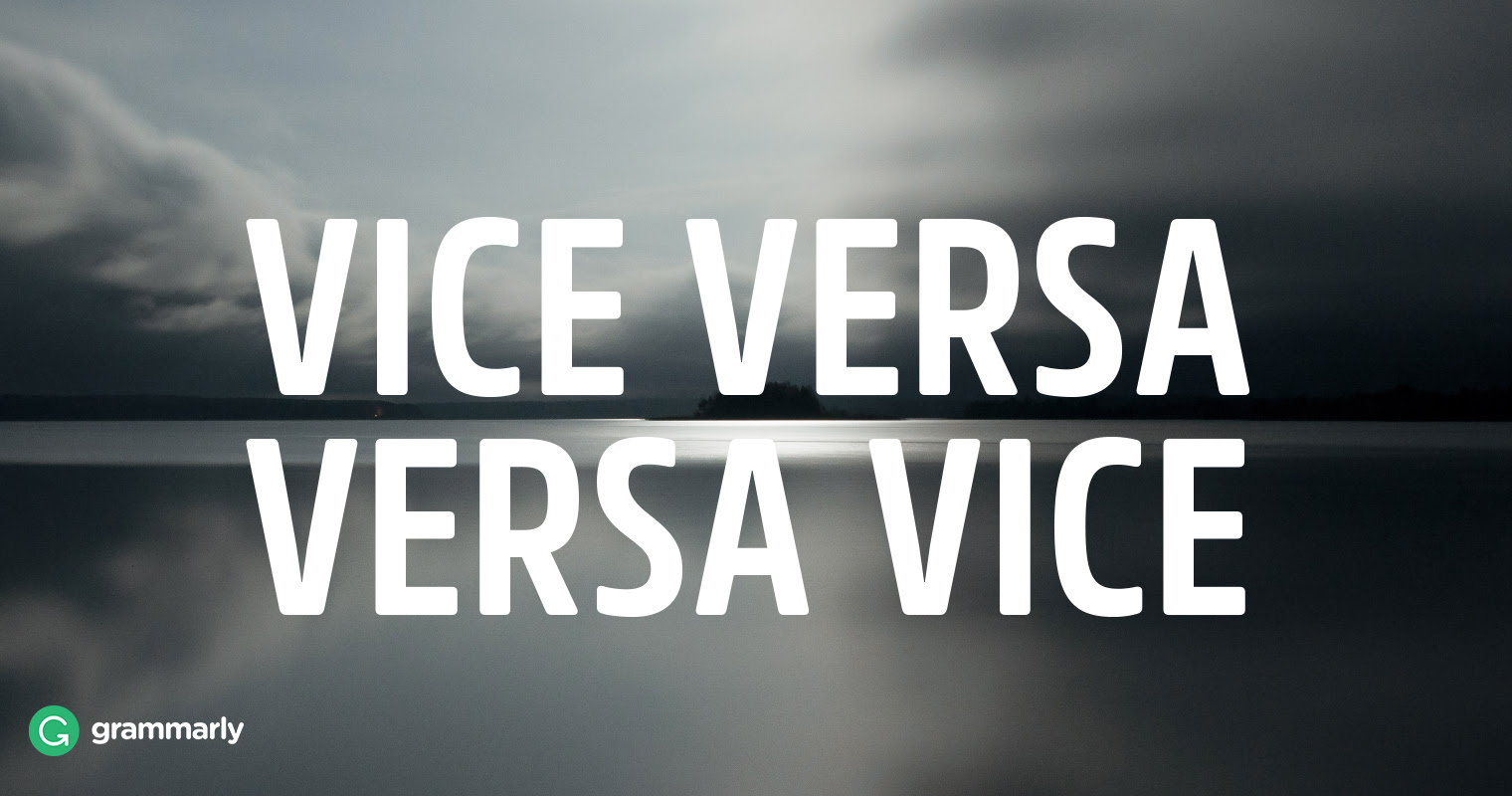 How Should I Use Vice Versa Grammarly