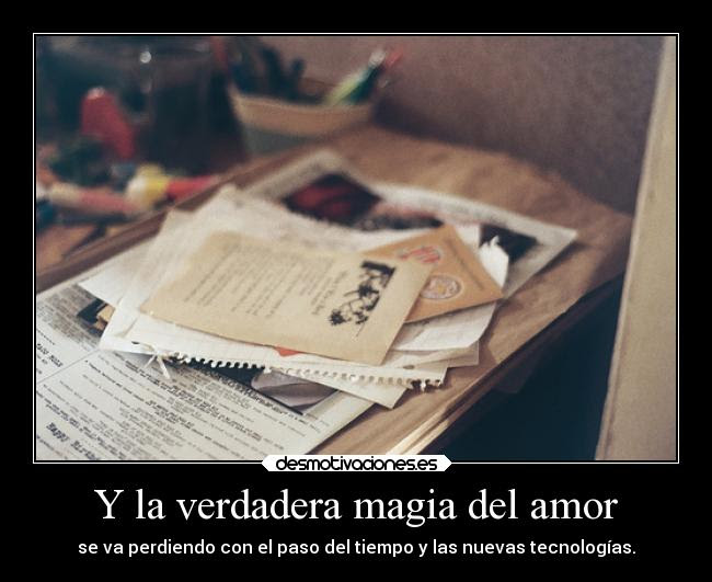 Y La Verdadera Magia Del Amor Desmotivaciones