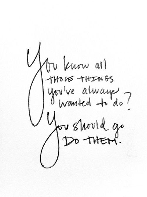 Go do them.