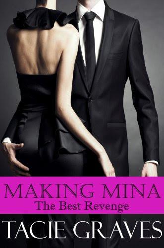 Making Mina: The Best Revenge by Tacie Graves