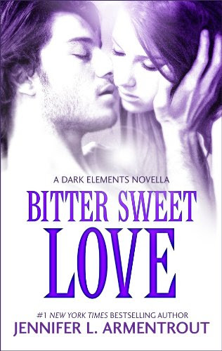 Bitter Sweet Love (The Dark Elements) by Jennifer L. Armentrout
