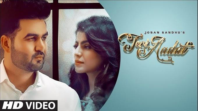 Teri Aadat Lyrics - Joban Sandhu