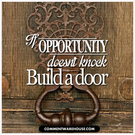 Quotes Inspiration If Opportunity Doesnt Knock Build A Door