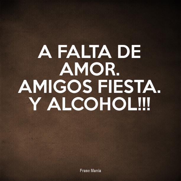 Cartel Para A Falta De Amor Amigos Fiesta Y Alcohol
