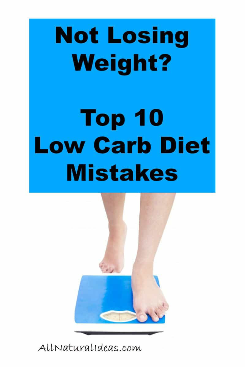 Low Carb Diet Mistakes - Not Losing Weight | All Natural Ideas