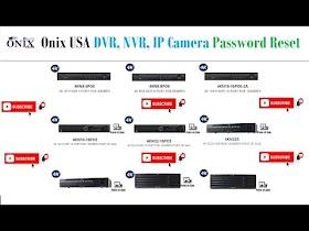 ONIX USA DVR NVR IP CAMERA Password Reset