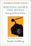 Writing Down the Bones: Freeing the Writer Within (Shambhala Pocket Classics)