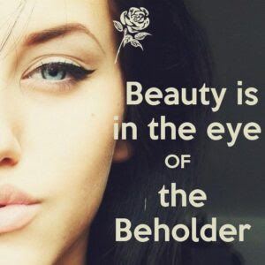 Beauty Is In The Eye Of The Beholder Quote 3 Delina